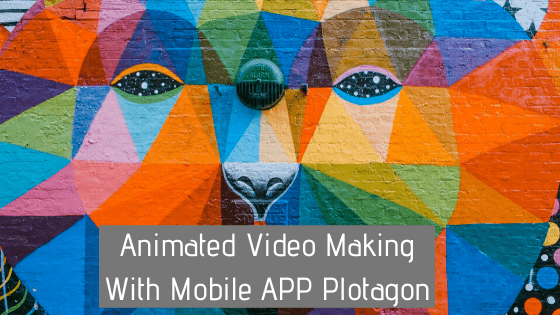 Animated Video Making With Mobile APP Plotagon