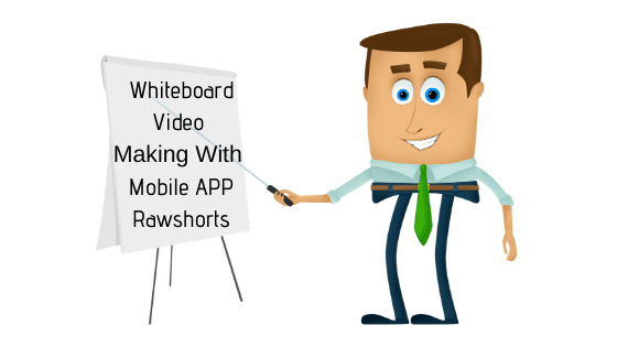 Whiteboard Video Making With Mobile APP Rawshorts