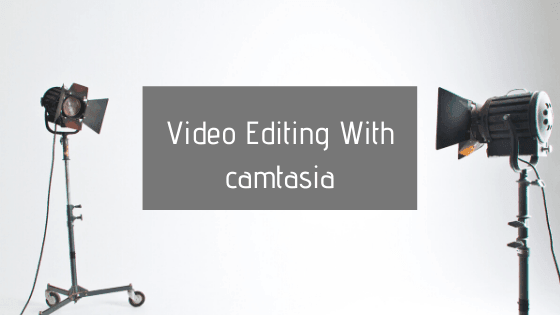 Video Editing With camtasia