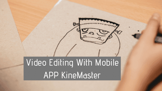 Video Editing With Mobile APP KineMaster